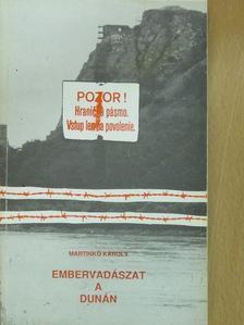 Martinkó Károly - Embervadászat a Dunán (dedikált példány) [antikvár]