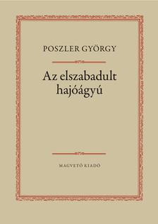Poszler György - Az elszabadult hajóágyú