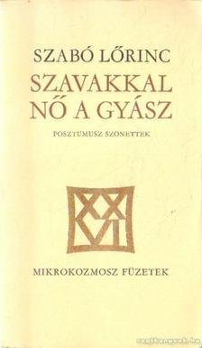 Szabó Lőrinc - Szavakkal nő a gyász [antikvár]