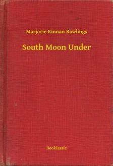 Rawlings, Marjorie Kinnan - South Moon Under [eKönyv: epub, mobi]