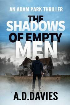 A. Davies A. D. Davies, - The Shadows of Empty Men - An Adam Park Thriller [eKönyv: epub, mobi]