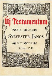 SYLVESTER JÁNOS - ÚJ TESTAMENTUM