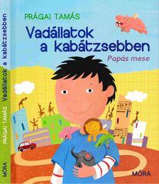 Prágai Tamás - Vadállatok a kabátzsebben [antikvár]