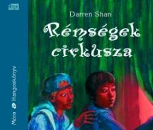 Shan Darren - RÉMSÉGEK CIRKUSZA - HANGOSKÖNYV - 6 CD -