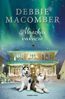 Debbie Macomber - Alaszkai vakáció ###