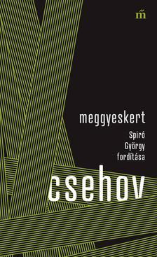 Anton Pavlovics Csehov - Meggyeskert - Spiró György fordítása