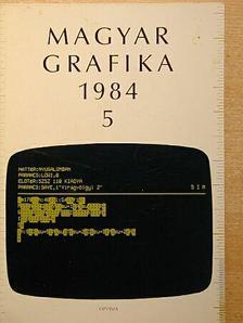 Dr. Vajda Pál - Magyar Grafika 1984/5. [antikvár]