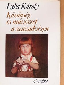 Lyka Károly - Közönség és művészet a századvégen [antikvár]