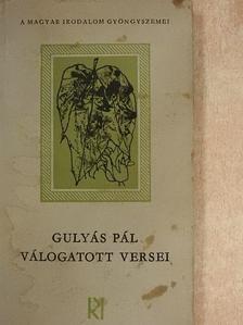 Gulyás Pál - Gulyás Pál válogatott versei [antikvár]