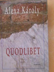 Alexa Károly - Quodlibet [antikvár]