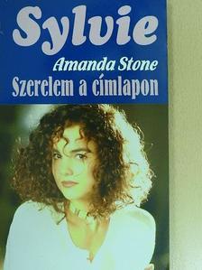 Amanda Stone - Szerelem a címlapon [antikvár]
