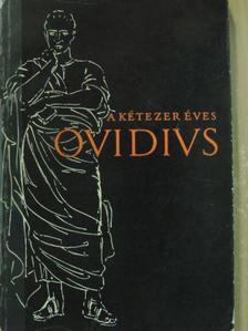 Ovidius - A kétezer éves Ovidius [antikvár]