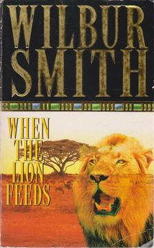 WILBUR SMITH - When the Lion Feeds [antikvár]