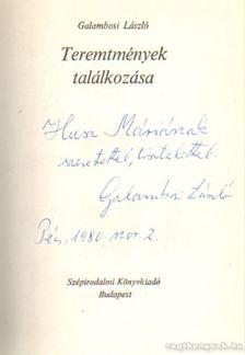 Galambosi László - Teremtmények találkozása (dedikált) [antikvár]