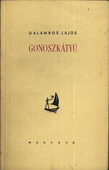GALAMBOS LAJOS - Gonoszkátyú [antikvár]