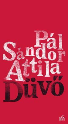 Pál Sándor Attila - Düvő