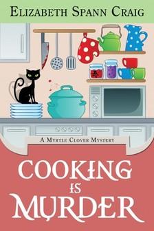 Craig Elizabeth Spann - Cooking is Murder [eKönyv: epub, mobi]