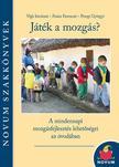 Vígh Istvánné , Fraisz Ferencné , Peregi Györgyi - Játék a mozgás?