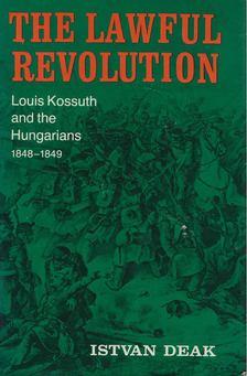 Deák István - The Lawful Revolution [antikvár]