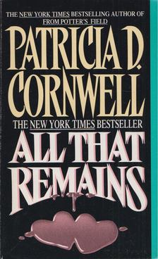 Patricia Cornwell - All That Remains [antikvár]