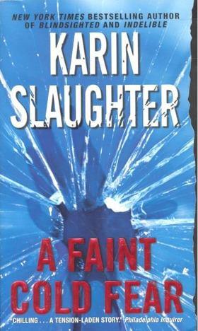 Karin Slaughter - A Faint Cold Fear [antikvár]