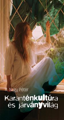 H. Nagy Péter - Karante´nkultu´ra e´s ja´rva´nyvila´g
