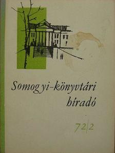 Fodor Lászlóné - Somogyi-könyvtári híradó 1972. május [antikvár]