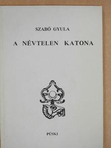 Szabó Gyula - A névtelen katona [antikvár]