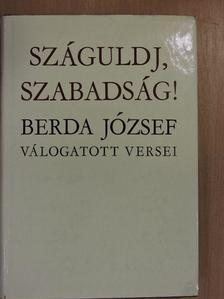 Berda József - Száguldj, szabadság! [antikvár]