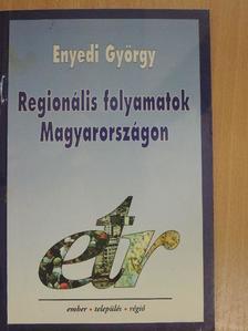 Enyedi György - Regionális folyamatok Magyarországon az átmenet időszakában [antikvár]