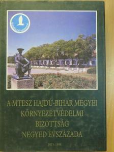Balogh Béla - A MTESZ Hajdú-Bihar megyei környezetvédelmi bizottság negyed évszázada [antikvár]