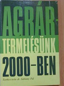 Berényi László - Agrártermelésünk 2000-ben [antikvár]