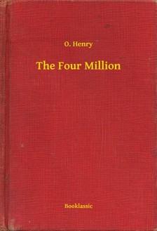 O. HENRY - The Four Million [eKönyv: epub, mobi]