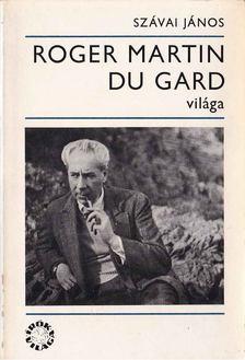 Szávai János - Roger Martin Du Gard világa [antikvár]