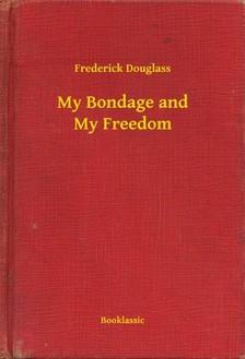 Douglass Frederick - My Bondage and My Freedom [eKönyv: epub, mobi]