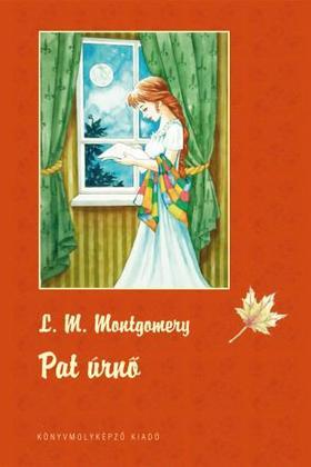 Lucy Maud Montgomery - Pat úrnő - PUHA BORÍTÓS