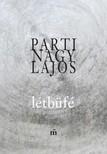 Parti Nagy Lajos - Létbüfé - Õszológiai gyakorlatok  [eKönyv: epub, mobi]