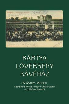 Zeke Gyula s.a.r. - Kártya, lóverseny, kávéház