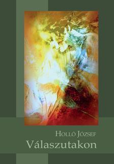 Holló József - Válaszutakon