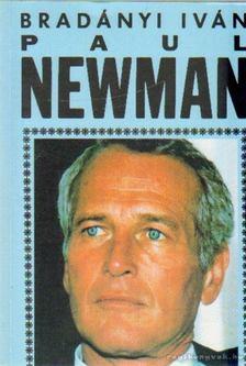 BRADÁNYI IVÁN - Paul Newman [antikvár]