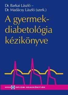 szerk.Barkai L.-Madácsy L. - A gyermekdiabetológia kézikönyve