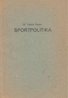 Takács Ferenc - Sportpolitika [antikvár]