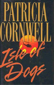 Patricia Cornwell - Isle of Dogs [antikvár]