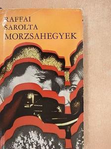 Raffai Sarolta - Morzsahegyek [antikvár]