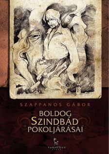 Szappanos Gábor - Boldog Szindbád pokoljárásai [antikvár]
