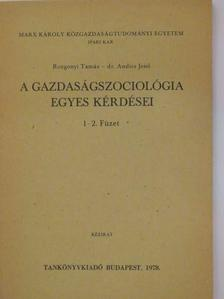 Dr. Andics Jenő - A gazdaságszociológia egyes kérdései 1-2. [antikvár]