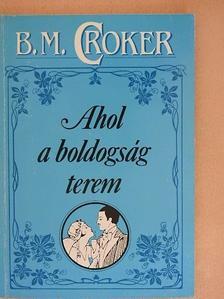 B. M. Croker - Ahol a boldogság terem/Kékszakáll [antikvár]