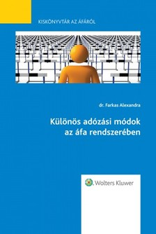 dr. Farkas Alexandra - Különös adózási módok az áfa rendszerében - Kiskönyvtár az áfáról 5. rész [eKönyv: epub, mobi]