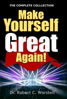 Worstell Robert C. - Make Yourself Great Again - Complete Collection [eKönyv: epub, mobi]
