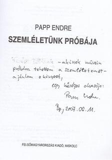 Papp Endre - Szemléletünk próbája (dedikált) [antikvár]